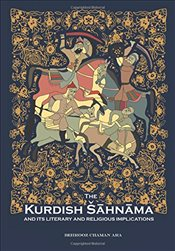 Kurdish Shahnama and Its Literary and Religious Implications - Ara, Behrooz Chaman