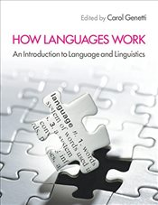 How Languages Work : An Introduction to Language and Linguistics - Genetti, Carol