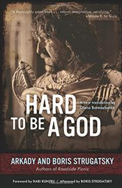 Hard to Be a God - Strugatsky, Arkady