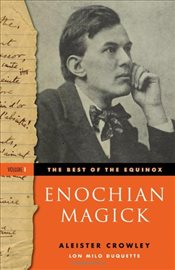 Enochian Magick : Best Of The Equinox : Volume I - Crowley, Aleister
