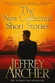 New Collected Short Stories - Archer, Jeffrey