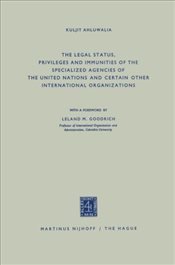 Legal Status, Privileges and Immunities of the Specialized Agencies of the United Nations and Certai - Ahluwalia, Kuljit
