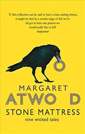 Stone Mattress : Nine Wicked Tales - Atwood, Margaret