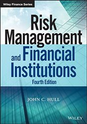 Risk Management and Financial Institutions 4e (Wiley Finance) - Hull, John C.
