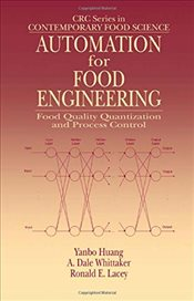 Automation for Food Engineering : Food Quality Quantization and Process Control - Huang, Yanbo