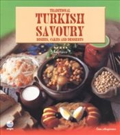 Traditional Turkish Savoury : Dishes Cakes and Desserts - Ciltli - Hengirmen, Esen