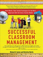 Successful Classroom Management: Real-World, Time-Tested Techniques for the Most Important Skill Set - Eyster, Richard H