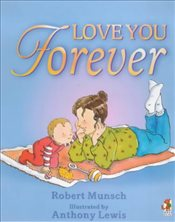 Love You Forever - Munsch, Robert