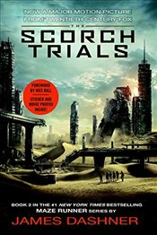 Scorch Trials : Maze Runner Trilogy - Dashner, James