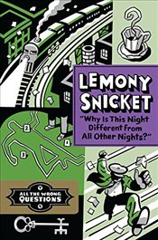 Why Is This Night Different from All Other Nights?  - Snicket, Lemony