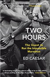 Two Hours : The Quest to Run the Impossible Marathon - Caesar, Ed