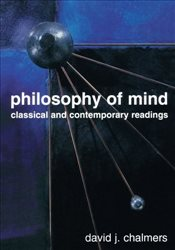 Philosophy of Mind : Classical and Contemporary Readings - Chalmers, David J.
