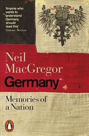 Germany : Memories of a Nation - MacGregor, Dr Neil