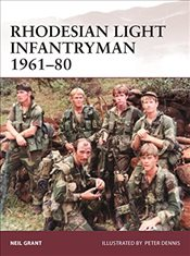 Rhodesian Light Infantryman 1961-80  - Grant, Neil