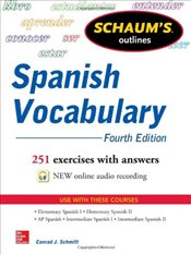 Schaums Outline of Spanish Vocabulary 4e - Schmitt, Conrad J.