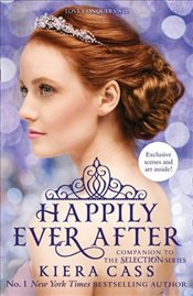 Happily Ever After :  Companion to the Selection Series - Cass, Kiera