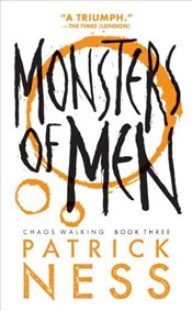 Monsters of Men : Chaos Walking Trilogy III - Ness, Patrick
