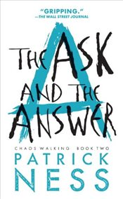 Ask and the Answer : Chaos Walking Trilogy II - Ness, Patrick