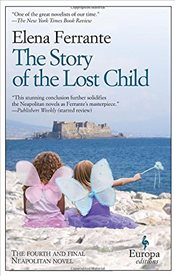 Story of the Lost Child : Neapolitan Novels 4 - Ferrante, Elena
