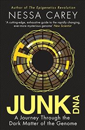 Junk DNA : A Journey Through the Dark Matter of the Genome - Carey, Nessa