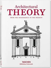 Architectural Theory : From the Renaissance to the Present - Biermann, Veronica