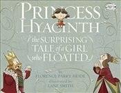 Princess Hyacinth (the Surprising Tale of a Girl Who Floated) - Heide, Florence Parry