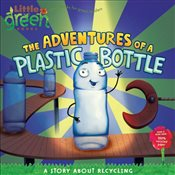 Adventures of a Plastic Bottle : A Story about Recycling (Little Green Books) - Inches, Alison