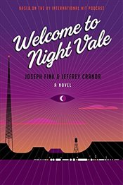 Welcome to Night Vale: A Novel - Fink, Joseph