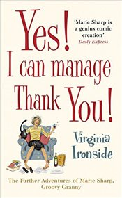 Yes! I Can Manage, Thank You! - Ironside, Virginia