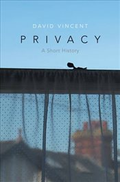 Privacy : A Short History - Vincent, David