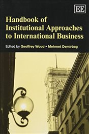 Handbook of Institutional Approaches to International Business - Wood, Geoffrey