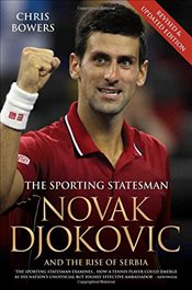 Novak Djokovic and the Rise of Serbia : The Sporting Statesman - Bowers, Chris