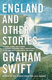 England and Other Stories - Swift, Graham