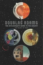 Hitchhikers Guide to the Galaxy : The Trilogy of Four - Adams, Douglas