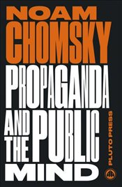 Propaganda and the Public Mind : Interviews by David Barsamian - Chomsky, Noam