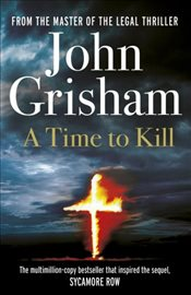 Time To Kill - Grisham, John
