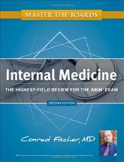 Kaplan Medical Master the Boards 2e : Internal Medicine : The Highest-Yield Review for the ABIM Exam - Fischer, Conrad