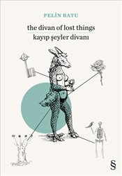 Kayıp Şeyler Divanı : The Divan of Lost Things - Batu, Pelin