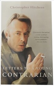 Letters to a Young Contrarian - Hitchens, Christopher