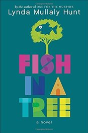 Fish in a Tree - Hunt, Lynda Mullaly