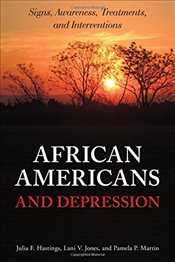 African Americans and Depression : Signs, Awareness, Treatments, and Interventions - Hastings, Julia F.
