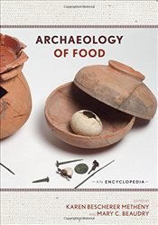 Archaeology of Food : An Encyclopedia - Metheny, Karen Bescherer