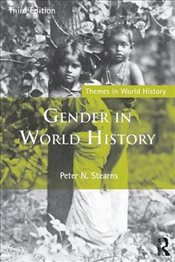Gender in World History   - Stearns, Peter N.