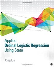 Applied Ordinal Logistic Regression Using Stata : From Single-Level to Multilevel Modeling - Liu, Xing
