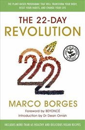 22-Day Revolution : The Plant-Based Programme That Will Transform Your Body, Reset Your Habits, and  - Borges, Marco