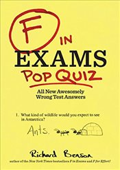 F in Exams: Pop Quiz: All New Awesomely Wrong Test Answers - Benson, Richard