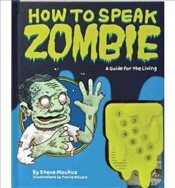 How to Speak Zombie A Guide for the Living by Millard, Travis ( Author ) ON Apr-01-2009, Hardback - Millard, Travis