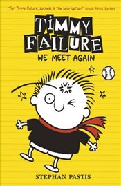 Timmy Failure : We Meet Again :  Book 3 - Pastis, Stephan