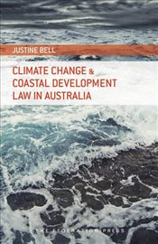 Climate Change and Coastal Development Law in Australia - Bell, Justine
