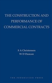 Construction and Performance of Commercial Contracts - Duncan, W.D